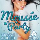 Fiesta MOUSSE PARTY en OOPS