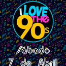 I LOVE 90, SABADO 7 DE ABRIL