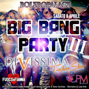 "BIG BANG PARTY 3 ""Divissima Fashion Show"""