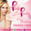 Pink Party | BDay Ady | Sábado 1 Abril